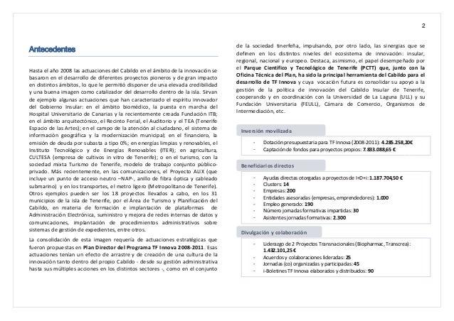 2 Antecedentes Hasta el año 2008 las actuaciones del Cabildo en el ámbito de la innovación se basaron en el desarrollo de ...