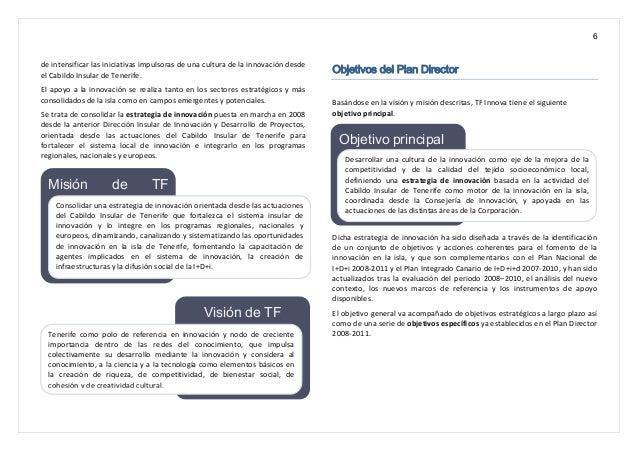 6 Misión de TF Innova Visión de TF Innova Objetivo principal de intensificar las iniciativas impulsoras de una cultura de ...