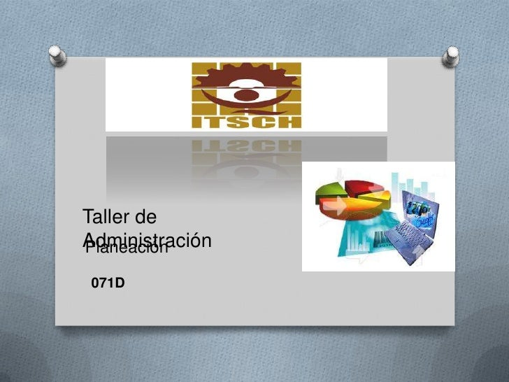 Taller de Administración<br />Planeación<br />071D<br />