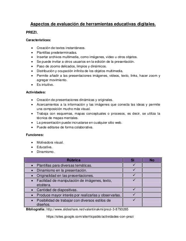Aspectos de evaluación de herramientas educativas digitales.PREZI.Características: Creación de textos instantáneos. Plan...