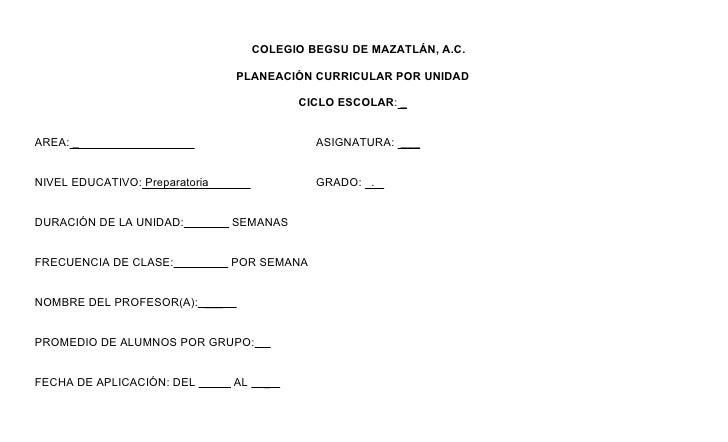 COLEGIO BEGSU DE MAZATLÁN, A.C.                                  PLANEACIÓN CURRICULAR POR UNIDAD                         ...