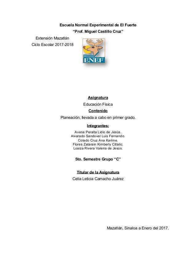 """Escuela Normal Experimental de El Fuerte """"Prof. Miguel Castillo Cruz"""" Extensión Mazatlán Ciclo Escolar 2017-2018 Asignatur..."""