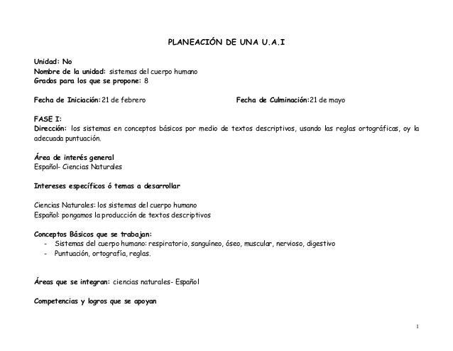 PLANEACIÓN DE UNA U.A.IUnidad: NoNombre de la unidad: sistemas del cuerpo humanoGrados para los que se propone: 8Fecha de ...