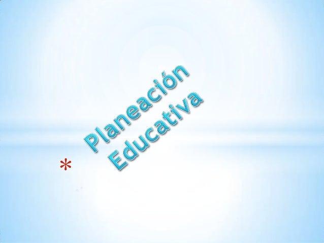 Planeación educativa Alejo, Gómez  y Orozco. Slide 2