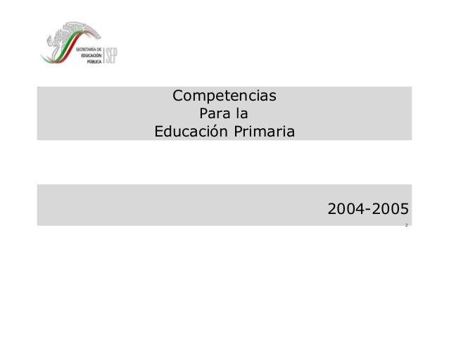 Competencias Para la Educación Primaria 2004-2005 2