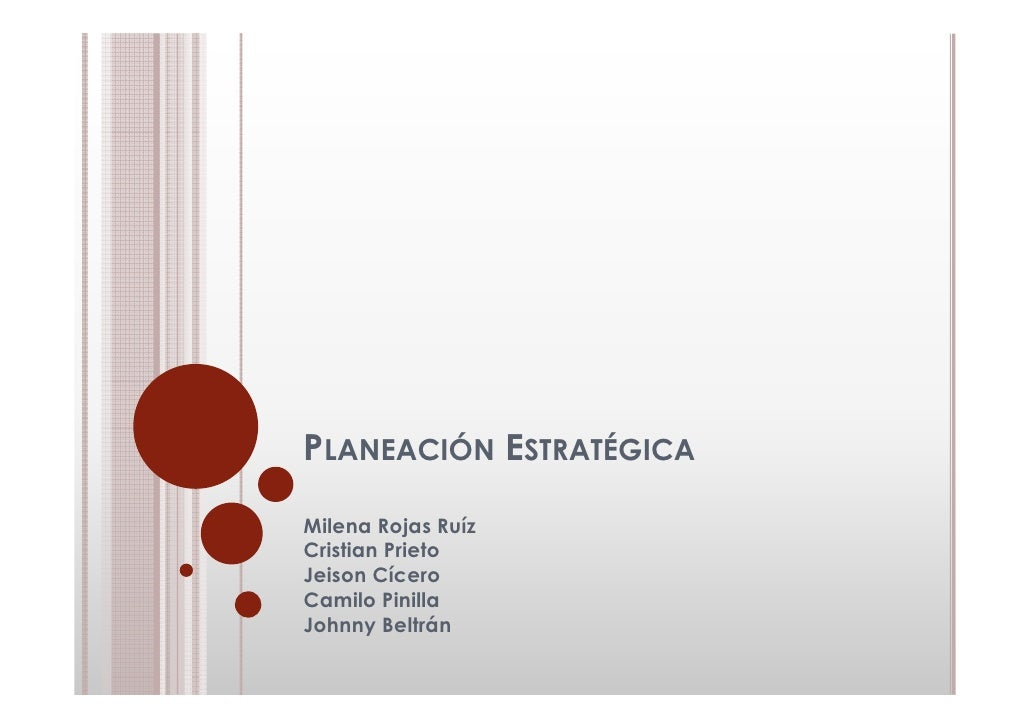 PLANEACIÓN ESTRATÉGICAMilena Rojas RuízCristian PrietoJeison CíceroCamilo PinillaJohnny Beltrán