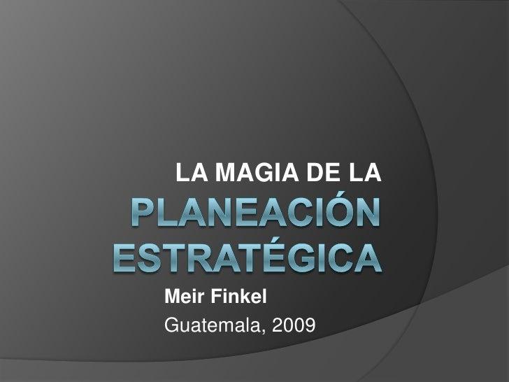 LA MAGIA DE LA    Meir Finkel Guatemala, 2009