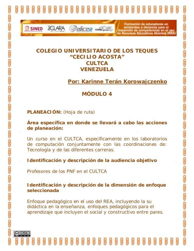"""COLEGIO UNIVERSITARIO DE LOS TEQUES""""CECILIO ACOSTA""""CULTCAVENEZUELAPor: Karinne Terán KorowajczenkoMÓDULO 4PLANEACIÓN: (Hoj..."""