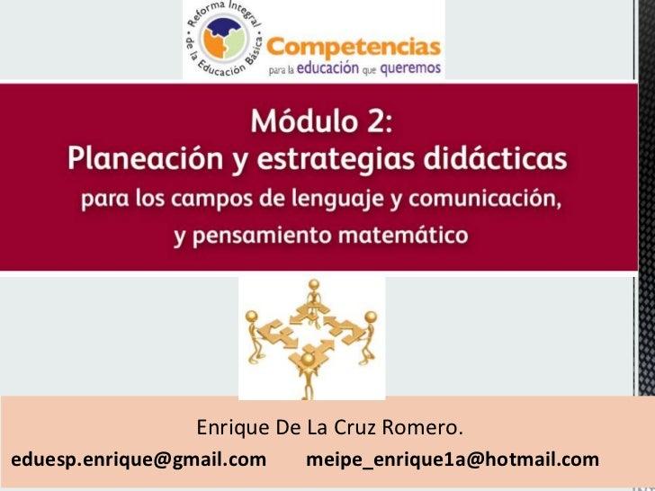 Enrique De La Cruz Romero.<br />eduesp.enrique@gmail.com        meipe_enrique1a@hotmail.com<br />