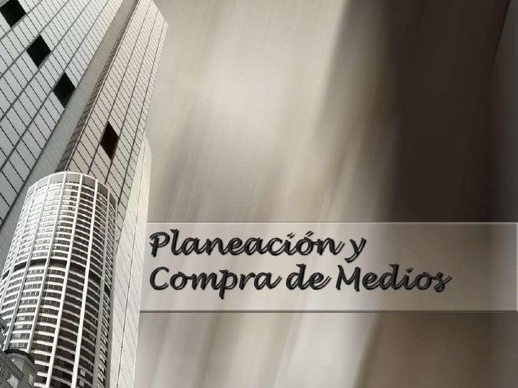 Planeación y Compra de Medios<br />