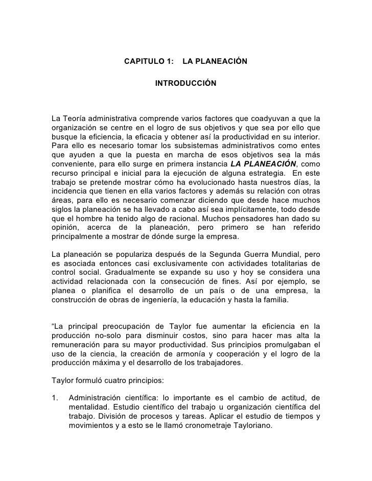CAPITULO 1:      LA PLANEACIÓN                                INTRODUCCIÓN    La Teoría administrativa comprende varios fa...