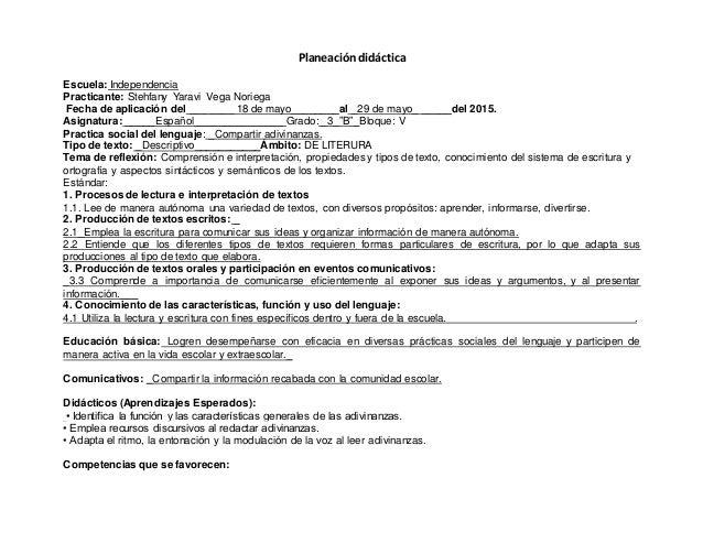 Planeación didáctica Escuela: Independencia Practicante: Stehfany Yaravi Vega Noriega Fecha de aplicación del ___ ____ 18 ...