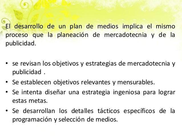 El desarrollo de un plan de medios implica el mismo proceso que la planeación de mercadotecnia y de la publicidad. • se re...