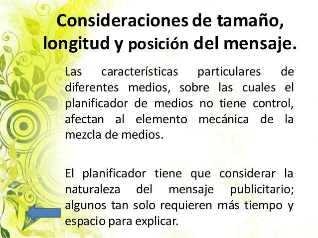 Consideraciones de tamaño, longitud y posición del mensaje. Las características particulares de diferentes medios, sobre l...