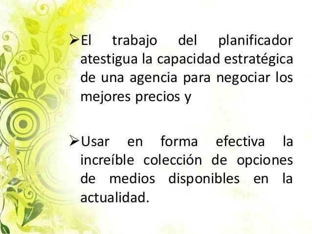 El trabajo del planificador atestigua la capacidad estratégica de una agencia para negociar los mejores precios y Usar e...