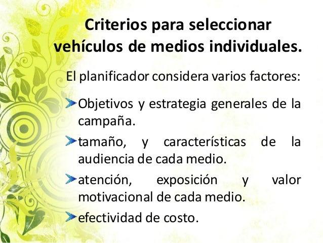 Criterios para seleccionar vehículos de medios individuales. El planificador considera varios factores: Objetivos y estrat...