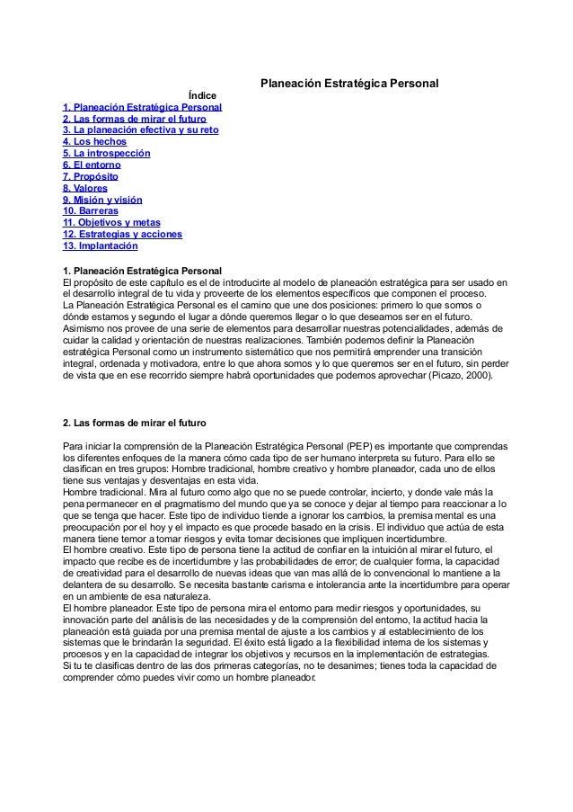 Planeación Estratégica PersonalÍndice1. Planeación Estratégica Personal2. Las formas de mirar el futuro3. La planeación ef...