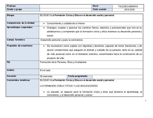 1 Profesor Nivel TELESECUNDARIA Grado y grupo Ciclo escolar 2015-2016 Bloque BLOQUE I: La Formación Cívica y Ética en el d...