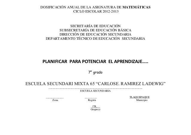 DOSIFICACIÓN ANUAL DE LA ASIGNATURA DE MATEMÁTICAS                    CICLO ESCOLAR 2012-2013                  SECRETARÍA ...