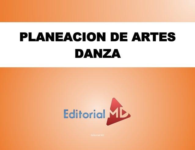 Editorial ND PLANEACION DE ARTES DANZA