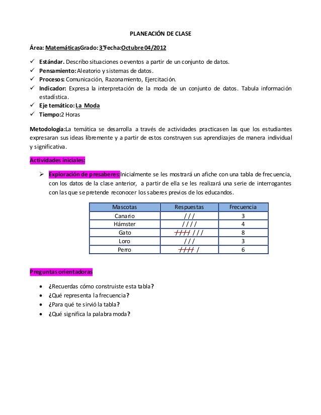 PLANEACIÓN DE CLASE Área: MatemáticasGrado: 3°Fecha:Octubre 04/2012  Estándar. Describo situaciones o eventos a partir de...