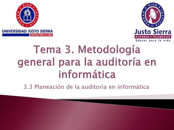 3.3 Planeación de la auditoría en informática