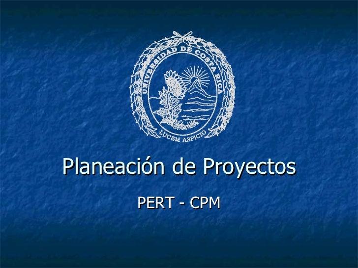 Planeaci ón de Proyectos PERT - CPM