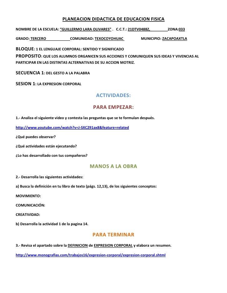 """PLANEACION DIDACTICA DE EDUCACION FISICA<br />NOMBRE DE LA ESCUELA: """"GUILLERMO LARA OLIVARES"""" .   C.C.T.: 21DTV0488Z,     ..."""