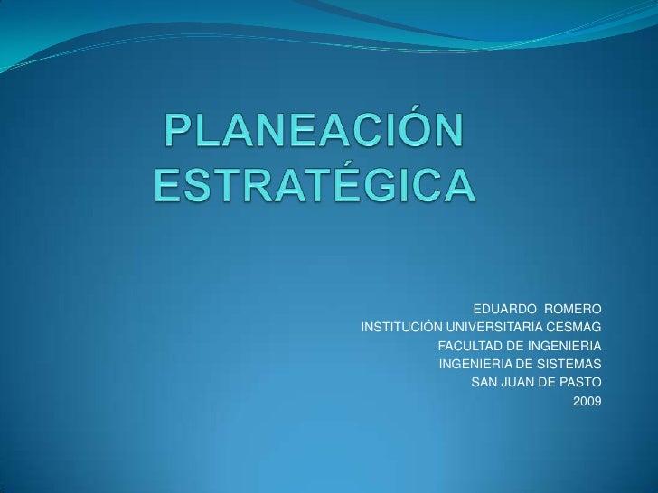 EDUARDO ROMERO INSTITUCIÓN UNIVERSITARIA CESMAG           FACULTAD DE INGENIERIA            INGENIERIA DE SISTEMAS        ...