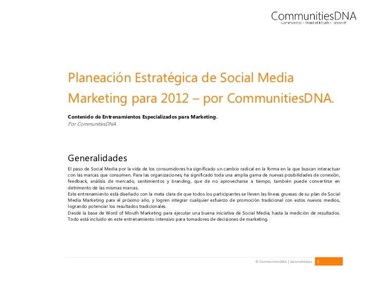 Planeación Estratégica de Social MediaMarketing para 2012 – por CommunitiesDNA.Contenido de Entrenamientos Especializados ...
