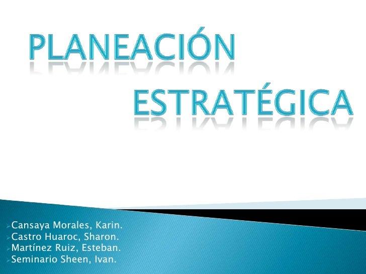 Cansaya Morales, Karin.Castro Huaroc, Sharon.Martínez Ruiz, Esteban.Seminario Sheen, Ivan.