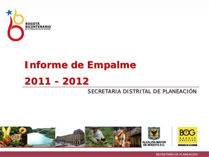 Informe de Empalme2011 - 2012          SECRETARIA DISTRITAL DE PLANEACIÓN