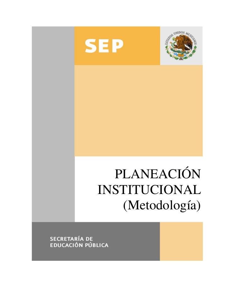 PLANEACIÓNINSTITUCIONAL   (Metodología)