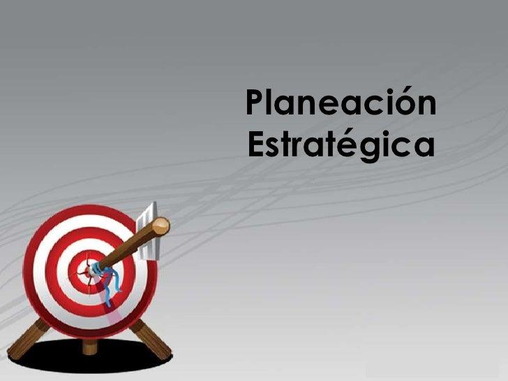Planeación Estratégica<br />