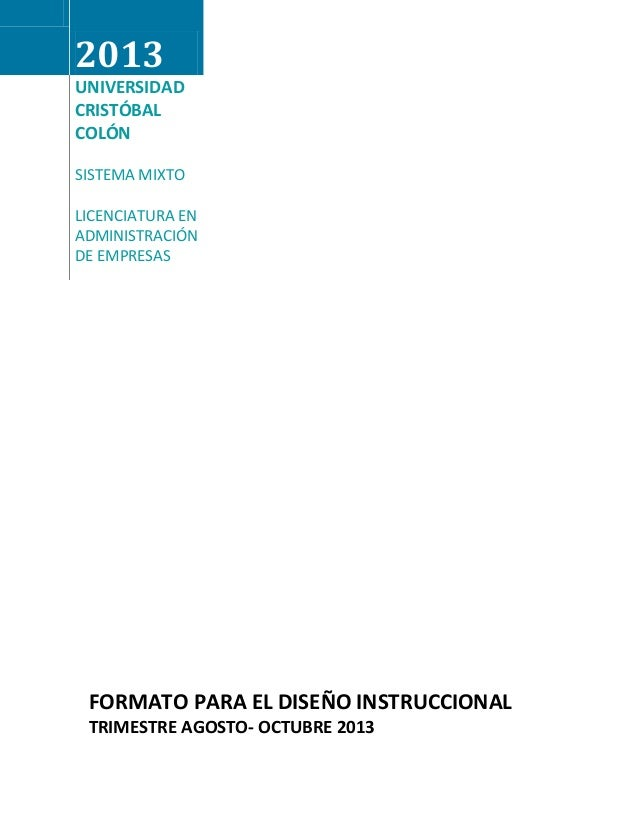 2013UNIVERSIDADCRISTÓBALCOLÓNSISTEMA MIXTOLICENCIATURA ENADMINISTRACIÓNDE EMPRESASFORMATO PARA EL DISEÑO INSTRUCCIONALTRIM...