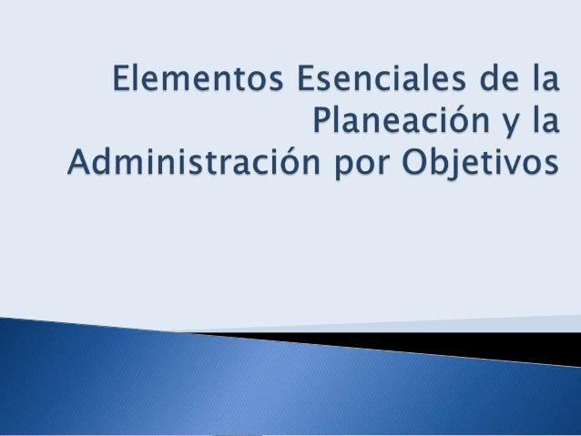    La planeación que es seleccionar proyectos y    objetivos, y las acciones para lograrlos, lo    cual requiere toma de ...