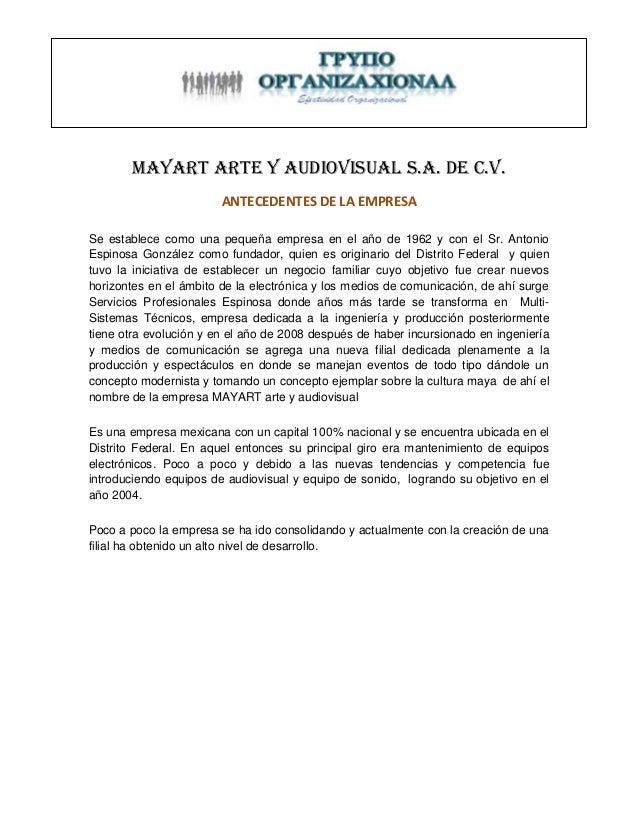 [Escribir texto]          MAYART arte y audiovisual s.a. de c.v.                        ANTECEDENTES DE LA EMPRESASe estab...