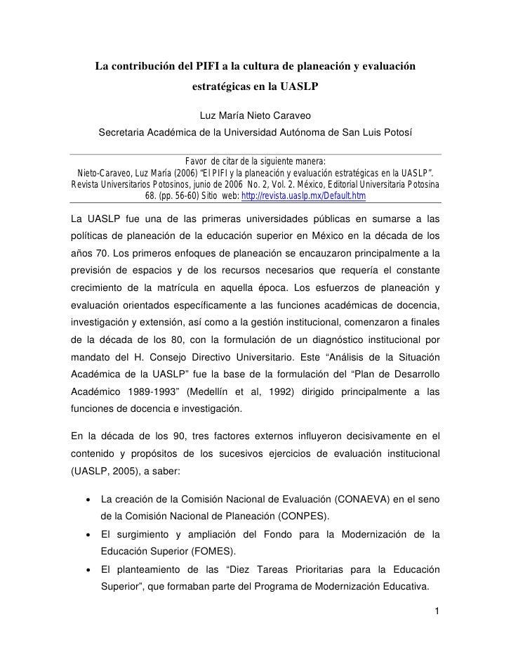 La contribución del PIFI a la cultura de planeación y evaluación                                 estratégicas en la UASLP ...