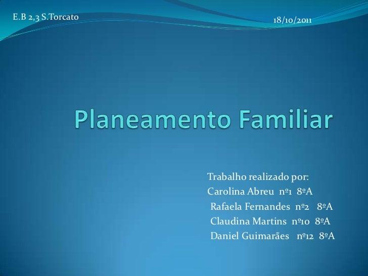 E.B 2,3 S.Torcato               18/10/2011                    Trabalho realizado por:                    Carolina Abreu nº...
