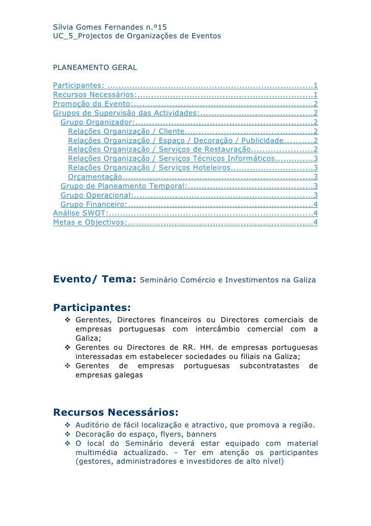 Sílvia Gomes Fernandes n.º15 UC_5_Projectos de Organizações de Eventos    PLANEAMENTO GERAL  Participantes: .................