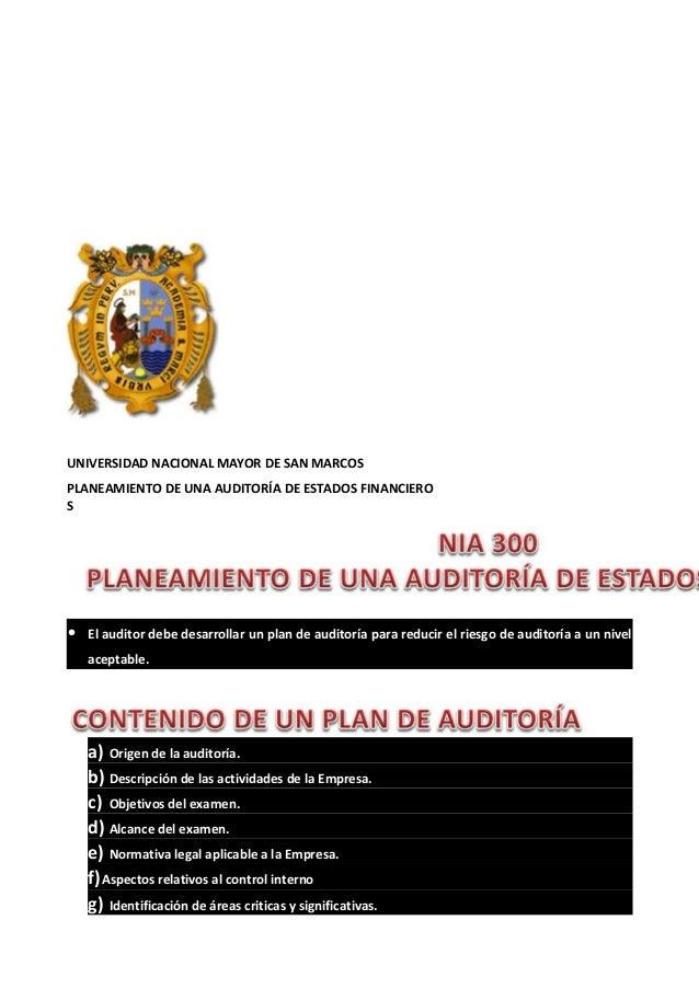 UNIVERSIDAD NACIONAL MAYOR DE SAN MARCOS PLANEAMIENTO DE UNA AUDITORÍA DE ESTADOS FINANCIERO S  •  El auditor debe desarro...