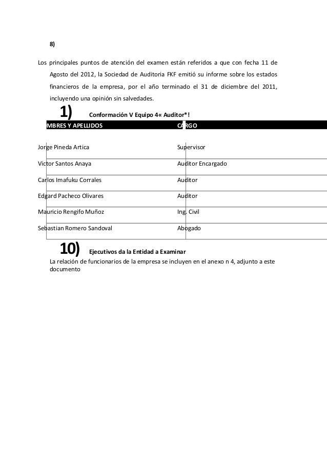 8) Los principales puntos de atención del examen están referidos a que con fecha 11 de Agosto del 2012, la Sociedad de Aud...