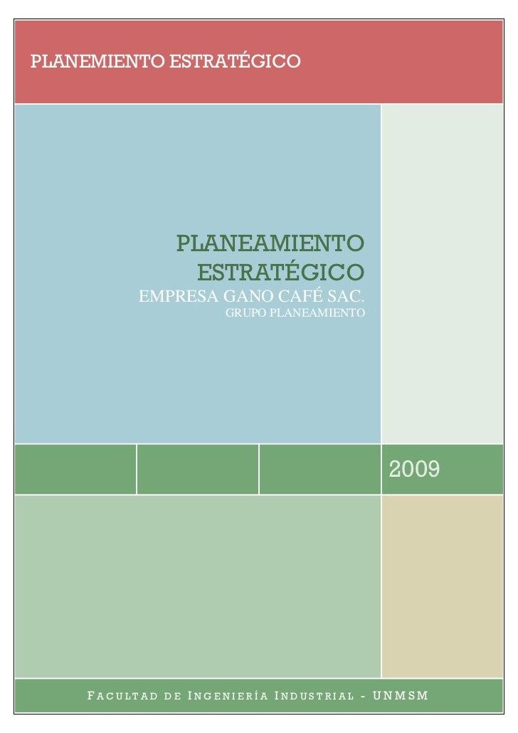 PLANEMIENTO ESTRATÉGICO                PLANEAMIENTO                  ESTRATÉGICO         EMPRESA GANO CAFÉ SAC.           ...