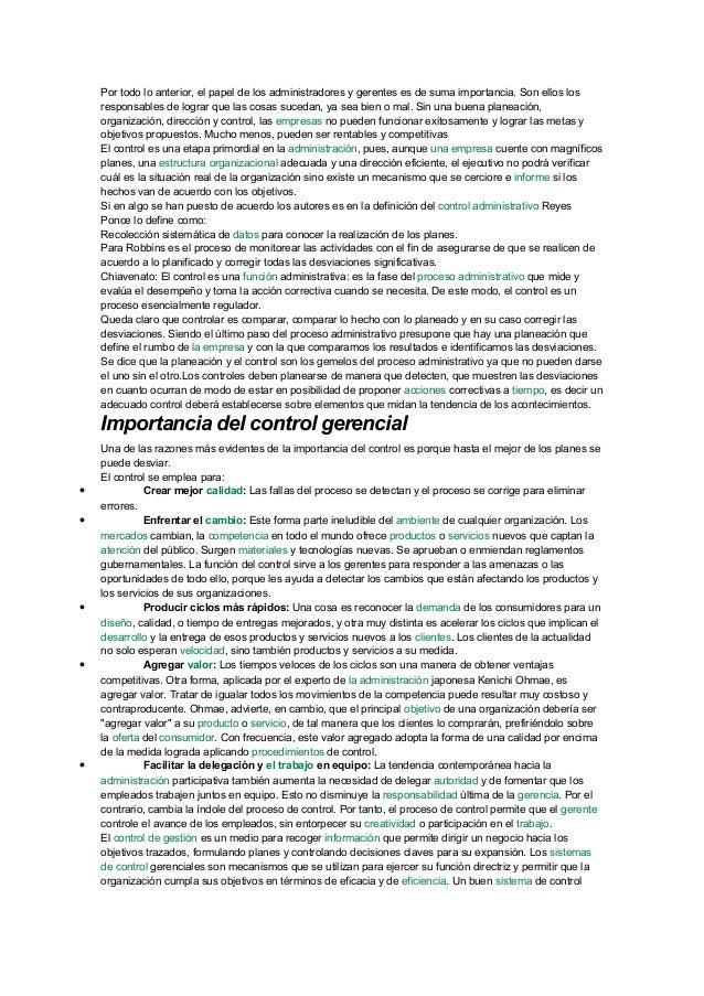 Por todo lo anterior, el papel de los administradores y gerentes es de suma importancia. Son ellos los responsables de log...