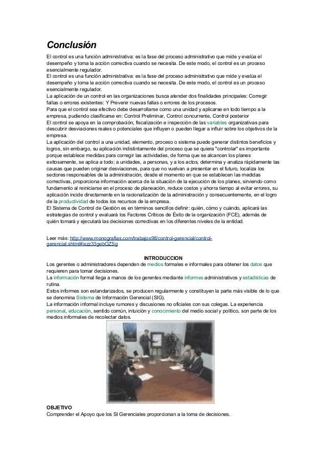 Conclusión El control es una función administrativa: es la fase del proceso administrativo que mide y evalúa el desempeño ...