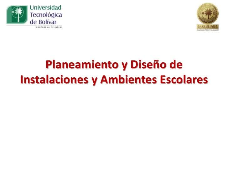 Planeamiento y Diseño deInstalaciones y Ambientes Escolares