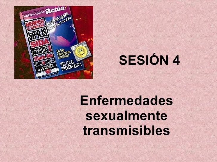 SESIÓN 4 Enfermedades sexualmente transmisibles
