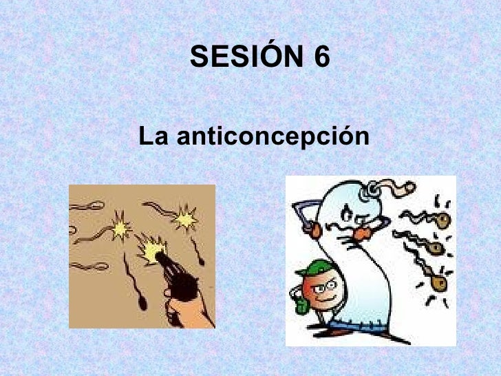 SESIÓN 6 La anticoncepción