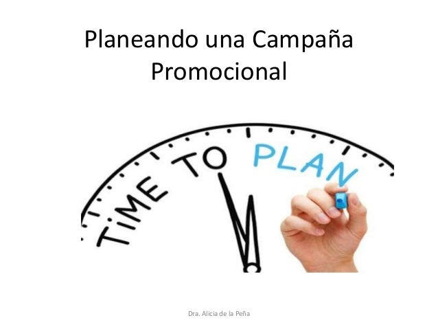 Planeando una Campaña Promocional Dra. Alicia de la Peña