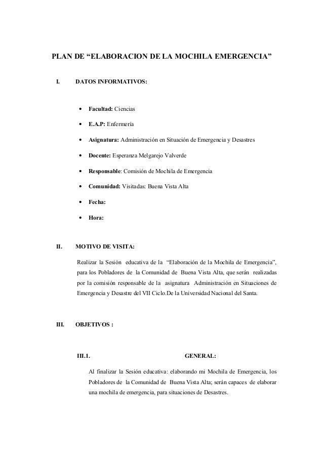 """PLAN DE """"ELABORACION DE LA MOCHILA EMERGENCIA"""" I. DATOS INFORMATIVOS: • Facultad: Ciencias • E.A.P: Enfermería • Asignatur..."""